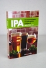 """IPA: Brewing Techniques, Recipes and the Evolution of India Pale Ale"""
