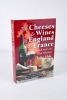 Cheeses and Wines of England and France